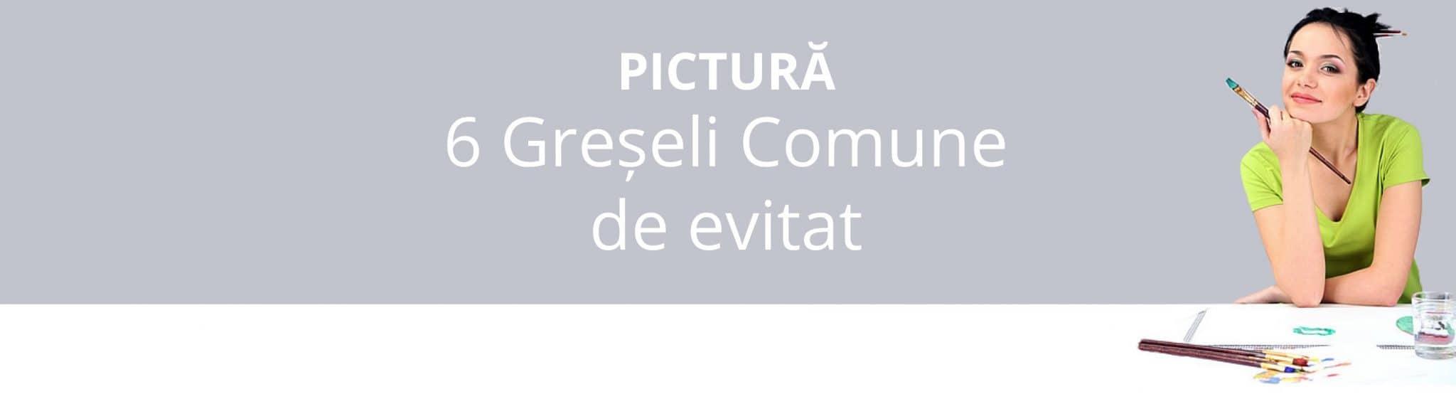 6 greseli in pictură | 7culori.com